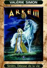 Arkem, la pierre des ténèbres, Tome 2 : Sinièn, déesse de la vie