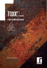 Toxic, saison 1, vol.1