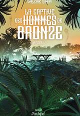 La captive des hommes de bronze