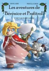 Les Aventures de Bérénice et Profitroll, tome 2: Le Géant Gargan