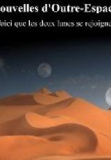 Nouvelles d'Outre-Espace : Voici que les deux lunes se rejoignent