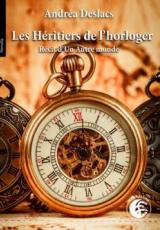 Les Héritiers de l'Horloger : Récit d'Un Autre monde