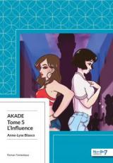 Akade, tome 5 : L'influence