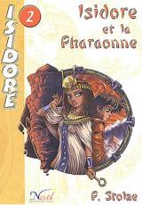 Isidore, tome 2 : Isidore et la Pharaonne