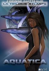 La Trilogie Atlante, tome 1 : Aquatica