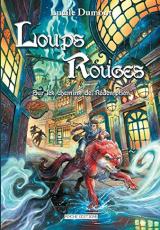 Loups Rouges, tome 2 : Sur Les Chemins de Rédemption