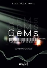 GeMs : Paradis Artificiels, Episode 3 : Correspondances