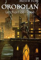 Orobolan, Le cycle des gardiens, tome 3 : Le Chant de l'âme