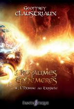 Les Royaumes Éphémères - Tome 4 : L'Homme au Triskèle