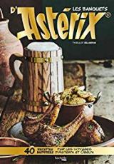 Les banquets d'Astérix, 40 recettes inspirées par les voyages d'Astérix et Obélix