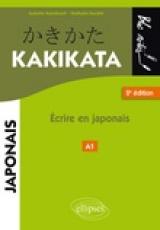 Kakikata. Ecrire en japonais, 2e édition