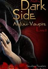 Dark-Side, Asylum-Vampire : Livre II