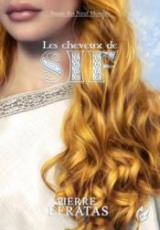 Sagas des neufs mondes, tome 3 : Les cheveux de Sif