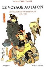 Le voyage au Japon - Anthologie de textes français 1858-1908