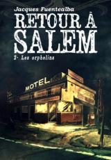 Retour à Salem, Tome 2 : Les orphelins