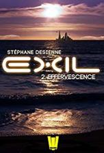 Exil, Saison 1, Épisode 2 : Effervescence