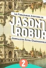 Les Formidables Aventures de Jason et Robur, tome 2 : Foutu Néologisme !