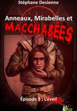 Anneaux, mirabelles et macchabées, Épisode 3 : L'éveil