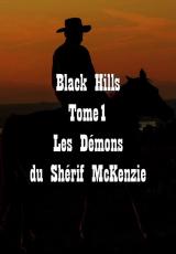 Black Hills, tome 1 : Les démons du shérif McKenzie
