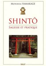 Shinto. Sagesse et pratique