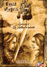 Lost Ages, Épisode 4 : La prêtresse rebelle