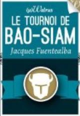 Le Tournoi de Bao-Siam