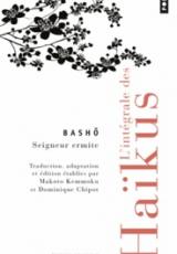 L'intégrale des haïkus. Edition bilingue français-japonais