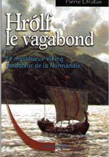 Hrolf le vagabond - La Saga de Rollon 1