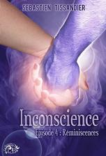 Inconscience, tome 4 - Réminiscences