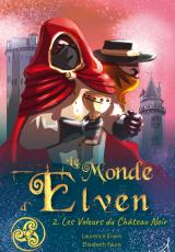 Le Monde d'Elven, tome 2 : Les Voleurs du Château Noir