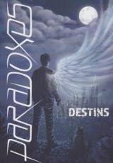 Paradoxes #2 : Destins