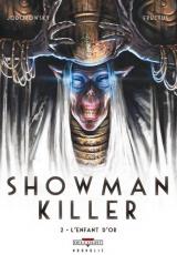 Showman Killer, Tome 2 : L'enfant d'or