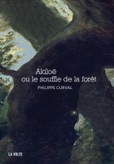 Akiloë ou le souffle de la forêt