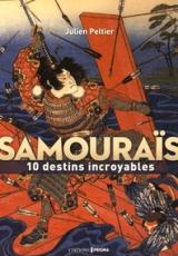 Samouraïs. 10 destins incroyables