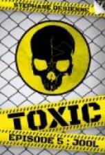 Toxic, Saison 1, Épisode 5 : Jool