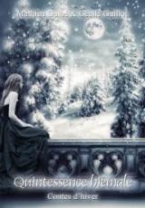 Quintessence hiémale - contes d'hiver
