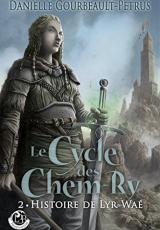 Le Cycke des Chem-Ry, tome 2 : Histoire de Lyr-Waé