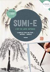 Sumi-e. L'art du lavis japonais - 8 modèles étape par étape, matériel, conseils