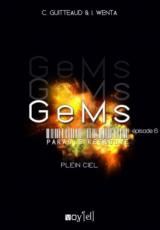 GeMs : Paradis Retrouvés, Episode 6 : Plein Ciel