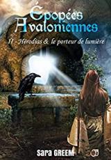 Hérodias et le porteur de lumière : Epopées Avaloniennes Tome 2
