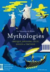 Mythologies. Grecque, japonaise, celte, dogon et tibétaine