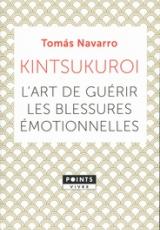 Kintsukuroi. L'art de guérir les blessures émotionnelles
