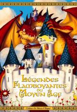 Légendes Flamboyantes du Moyen Âge