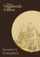 Les vagabonds du rêve 5 : Civilisations