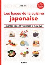 Les bases de la cuisine japonaise. Recettes, infos et techniques en pas à pas