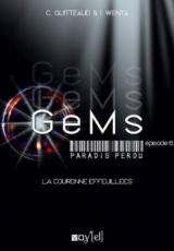 GeMS : Paradis Perdu, Episode 6 : La Couronne Effeuillés