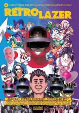 Rétro Lazer N° 4 : Bioman, Kinder Surprise, Shigesato Itoi etc.