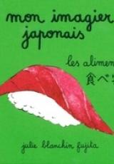 Mon imagier japonais. Les aliments, Edition bilingue français-japonais