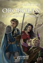 Orobolan, Le cycle des gardiens, tome 1 : La Deuxième prophétie
