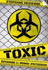 Toxic, Saison 1, Épisode 1 : Homo-Putridus
